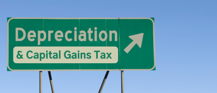 How does claiming depreciation affect Capital Gains Tax (CGT)?